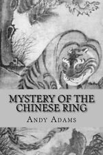 Mystery of the Chinese Ring by Adams, Andy 9781530836925 -Paperback