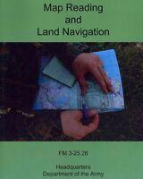 Map Reading and Land Navigation : FM 3-25.26 (FM 21-26), Paperback by Departm...
