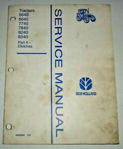 """New Holland 5640 6640 7740 7840 8240 8340 Tractor """"CLUTCHES"""" Service Manual NH"""