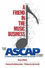 A Friend in the Music Business : The ASCAP Story by Hal Leonard Corp. Staff and…