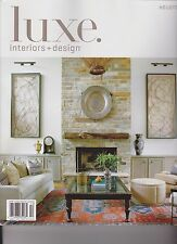 LUXE INTERIORS + DESIGN Magazine HOUSTON SPRING 2015, VOLUME 13 ISSUE #2.