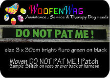 "NEW ! 1 assistance dog  & K9 WOVEN awareness  ""DO NOT PAT ME!  "" patche  sign"