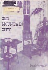 Old Mountain City : An Early Settlement in Hays County-Bonnie Carpenter 1970  TX