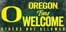 """Oregon Ducks Fans Welcome Others Not Allowed Wood Sign NEW - 12"""" x 6"""" Wall Art"""