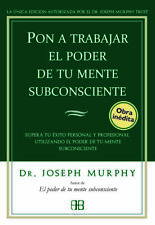 El poder de la mente subconsciente de Joseph Murphy