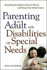 Parenting an Adult with Disabilities or Special Needs: Everything You Need to Kn