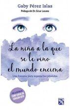 La Niña la que se le vino el Mundo Encima GABY PEREZ ISLAS Mexican Book Spanish