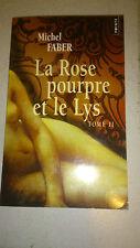 La Rose pourpre et le Lys, Tome 2 - Michel Faber