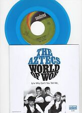 Aztecs World Of Woe / Why Can't du TELL ME 45 W / Hardcover PS Blue Vinyl