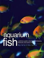 Good, Aquarium Fish: A Definitive Guide to Identifiying and Keeping Freshwater a