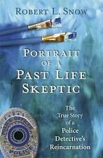 New, Portrait of a Past-Life Skeptic: The True Story of a Police Detective's Rei