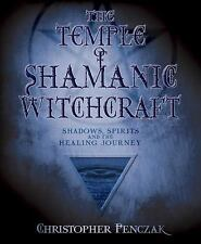 The Temple of Shamanic Witchcraft: Shadows, Spirits and the Healing Journey (Pe