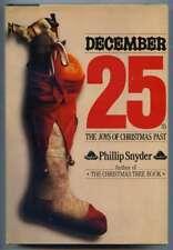 December 25th: The Joys of Christmas Past Phillip Snyder 1985 Hardcover 1srt ed