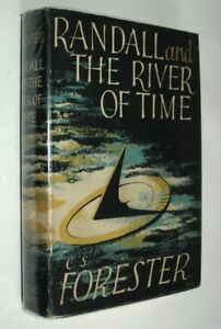 C S Forrester Randall & The River of Time  1st ed 1951
