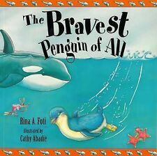 THE BRAVEST PENGUIN OF ALL * NEW PAPERBACK * BY RINA A. FOTI & ILL CATHY ABADIE