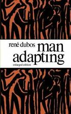 Man Adapting: With a New Chapter by the Author: By Dubos, Rene