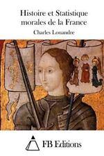 Histoire et Statistique Morales de la France by Charles Louandre (2015,...