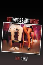 Hot Wings and Rug Burns : Or How I Learned to Stop Worrying and Love the...