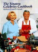 The Sinatra Celebrity Cookbook : Barbara, Frank and Friends 1996 VG+