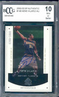 2002-03 sp authentic #148 NENE HILARIO auto rookie BGS BCCG 10