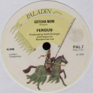 """FERGUS ~ GOTCHA NOW / CURRENTS OF YOUR WAYS ~ 1976 UK VINYL  7"""" SINGLE"""