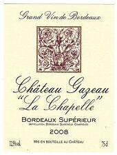 ETIQUETTE DE VIN DE FRANCE   LA CHAPELLE  CHATEAU GAZEAU BORDEAUX SUPERIEUR 2008