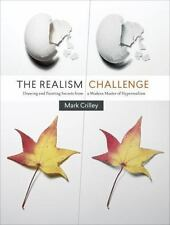 The Realism Challenge : Drawing and Painting Secrets from a Modern Master of...