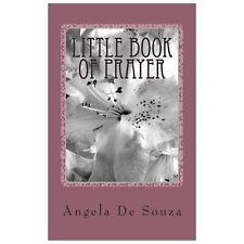 Little Book of Prayer by Angela De Souza (2012, Paperback)