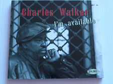 CHARLES WALKER - I'M AVAILABLE (2010 Blues CD, Digipack)