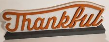 "Harvest ""Thakful"" Table Sign Fall Thanksgiving 14 x 4.5 x 2"""