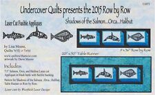 2015 Row by Row - Shadows of the Salmon...Orca...Halibut,  Laser Cut Fusible App