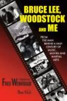 Bruce Lee, Woodstock and Me: From the Man Behind a Half-Century of Music, Movie