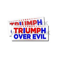 Triumph Over Evil - Pro Trump Anti Biden Stickers 2 PACK 9 x 4