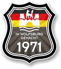 Wolfsburg Gemacht 1971 Made in Wolfsburg Shield for VW Camper Van Car sticker