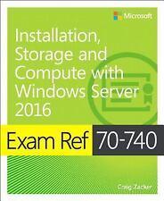 eBook Exam Ref 70-740 Installation, Storage and Compute with Windows Server 2016