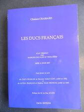CRASSARD LES DUCS FRANCAIS ETAT PRESENT DES MAISONS DUCALES ET PRINCIERES 2007
