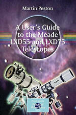 A User's Guide to the Meade LXD55 and LXD75 Telescopes (The Patrick Moore Practi