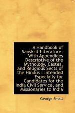 A Handbook of Sanskrit Literature: With Appendices Descriptive of the Mythology,