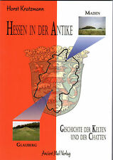 HESSEN IN DER ANTIKE Teil 1 - Die Geschichte der Kelten und Chatten - BUCH NEU