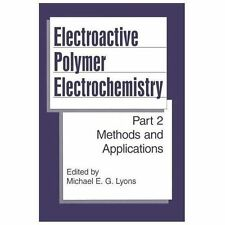 Electroactive Polymer Electrochemistry : Part 2: Methods and Applications...