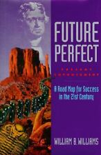 Future Perfect Present Empowerment: A Road Map for Survival into the-ExLibrary
