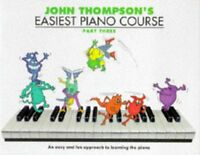 John Thompsons Easiest Piano Course, Part 3 Bk.3