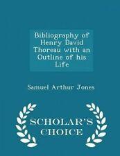 Bibliography Henry David Thoreau an Outline His Life - by Jones Samuel Arthur