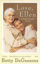 Love, Ellen : A Mother/Daughter Journey by Betty DeGeneres (2000, Paperback)
