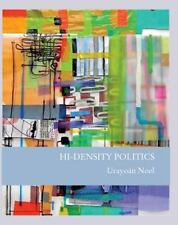 Hi-Density Politics by Urayoan Noel (2010, Paperback)