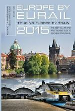 Europe by Eurail 2015: Touring Europe by Train-ExLibrary