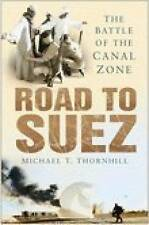 Road to Suez: The Battle of the Canal Zone, Good Condition Book, Michael T. Thor