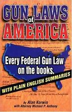 Gun Laws of America: Every Federal Gun Law on the Books : With Plain English