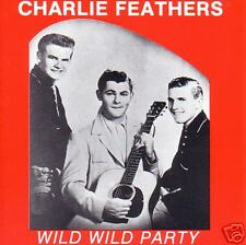 Charlie Feathers-Wild Wild Party-Best Rockabilly CD