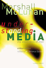 NEW Understanding Media: The Extensions of Man : Critical Edition